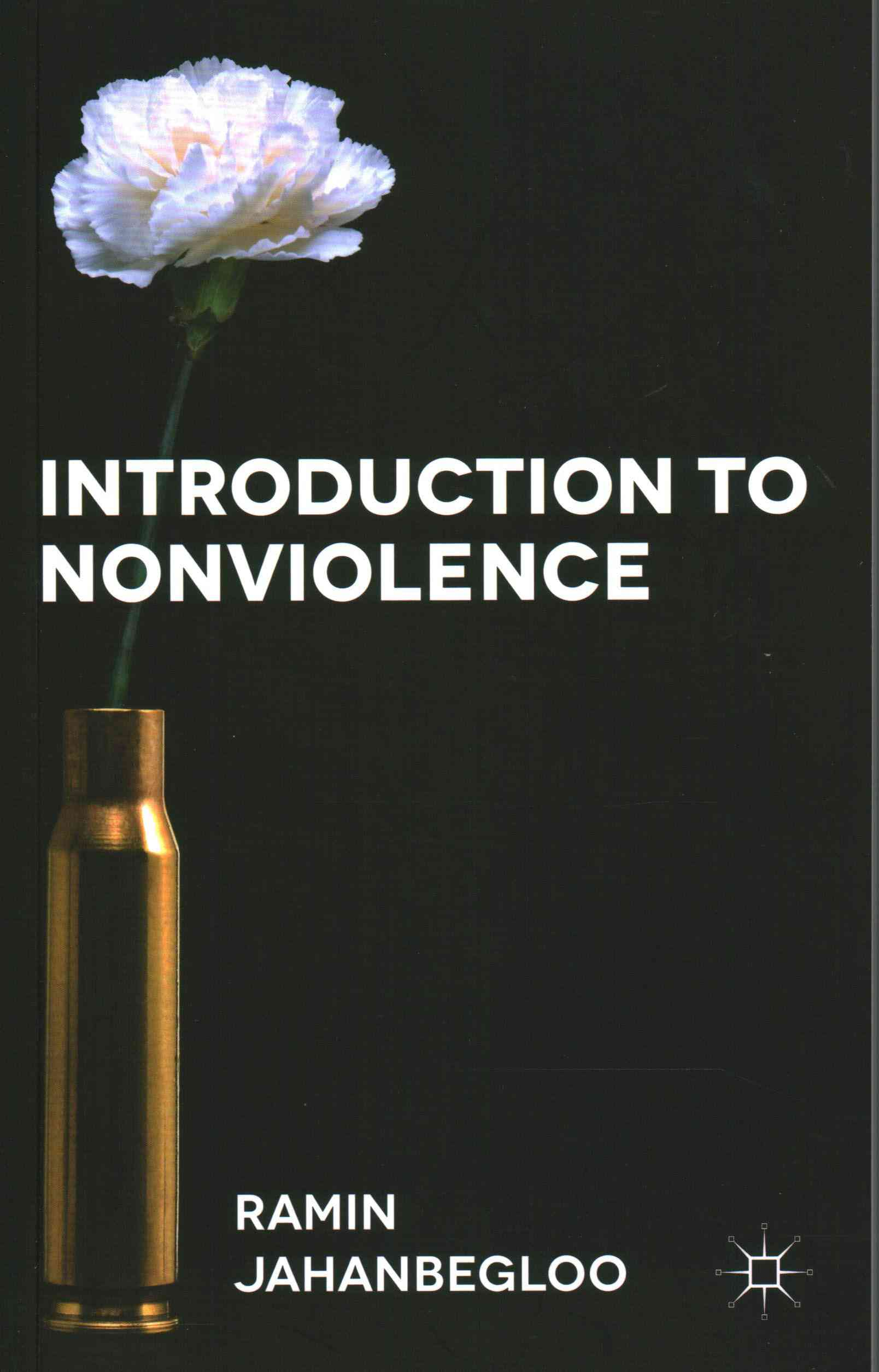 Introduction to Nonviolence By Jahanbegloo, Ramin