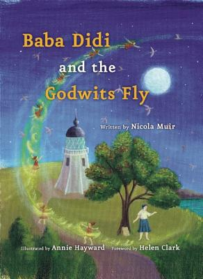 Baba Didi and the Godwits Fly By Muir, Nicola/ Hayward, Annie (ILT)/ Clark, Helen (FRW)